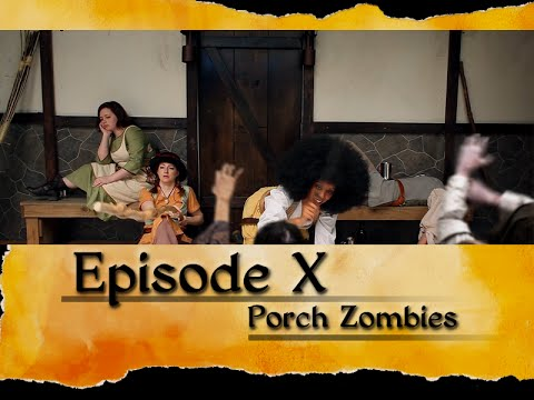 Suspension of Disbelief: Episode 10, Porch Zombies