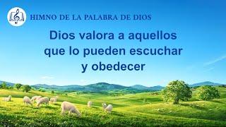 Canción cristiana | Dios valora a aquellos que lo pueden escuchar y obedecer