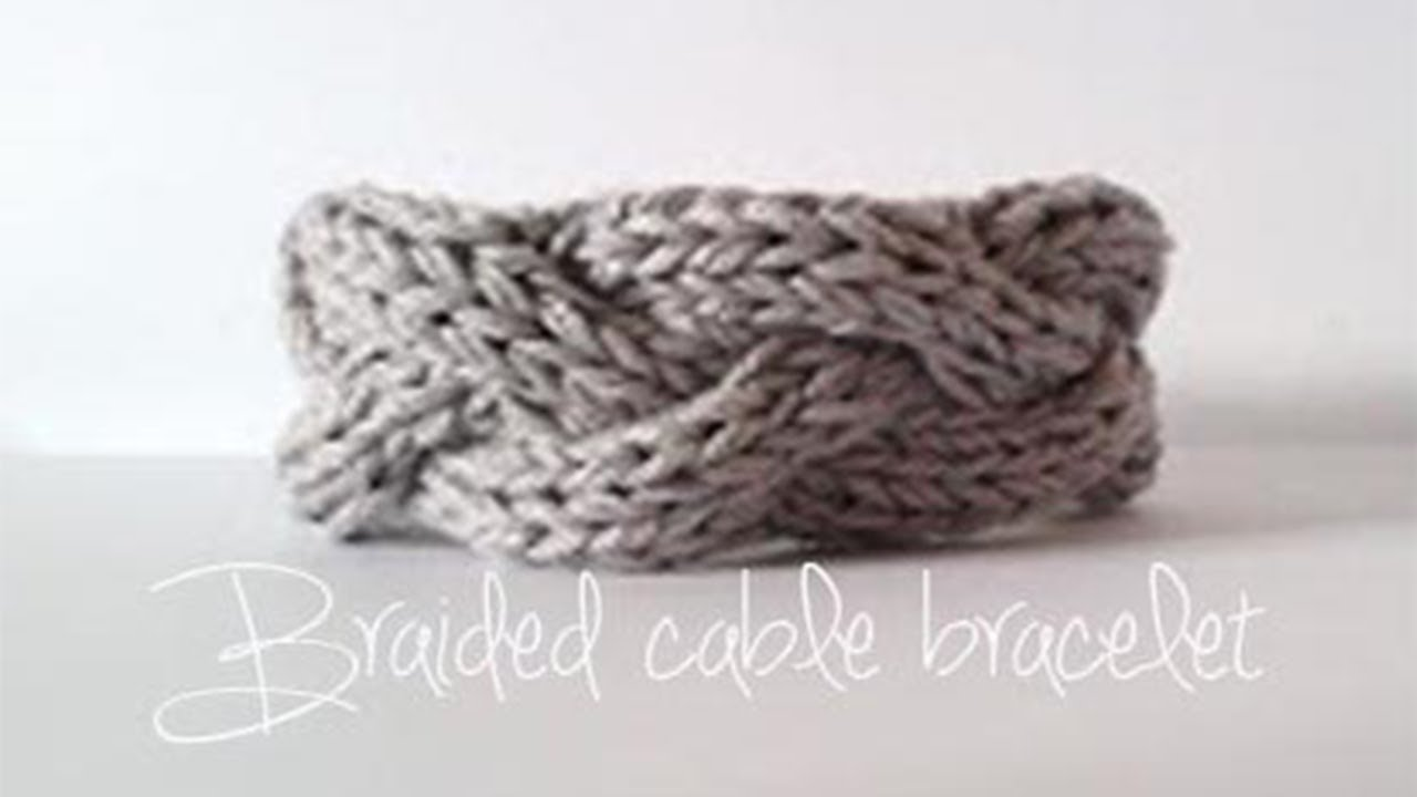 KNITTING TUTORIAL- BRAIDED CABLE BRACELET - YouTube