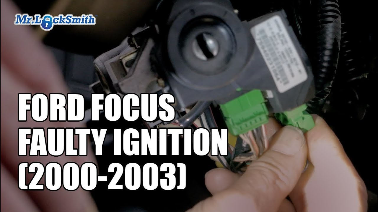Ford Focus Faulty Ignition 2000 2003 Mr Locksmith Automotive