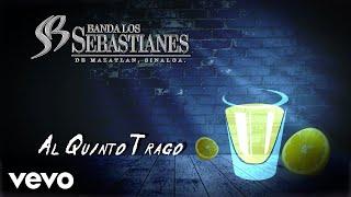Banda Los Sebastianes Al Quinto Trago.mp3