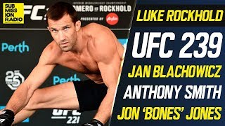 UFC 239: Luke Rockhold on Threats He Poses to Jon Jones, Talks Jan Blachowicz, Anthony Smith