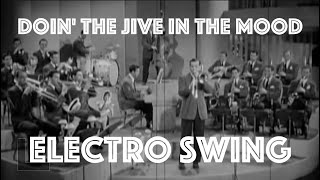 [Electro Swing Remix] Doin' The Jive In The Mood