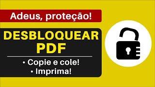 Desbloquear PDF: Como Copiar e Colar de PDF Protegido/Bloqueado e Também IMPRIMIR com Facilidade