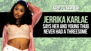 Jerrika Karlae says her and Young Thug never had a Threesome, Responds to Rubi Rose
