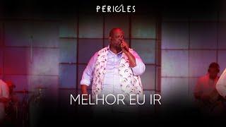 Péricles - Melhor Eu Ir (DVD Mensageiro do Amor) [VIDEO OFICIAL]