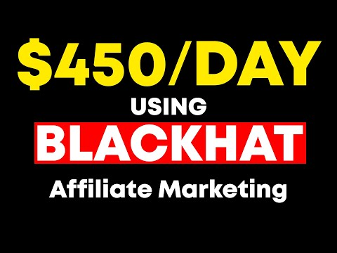 BLACKHAT Affiliate Marketing SECRET Will Earn You $450 EVERY DAY!