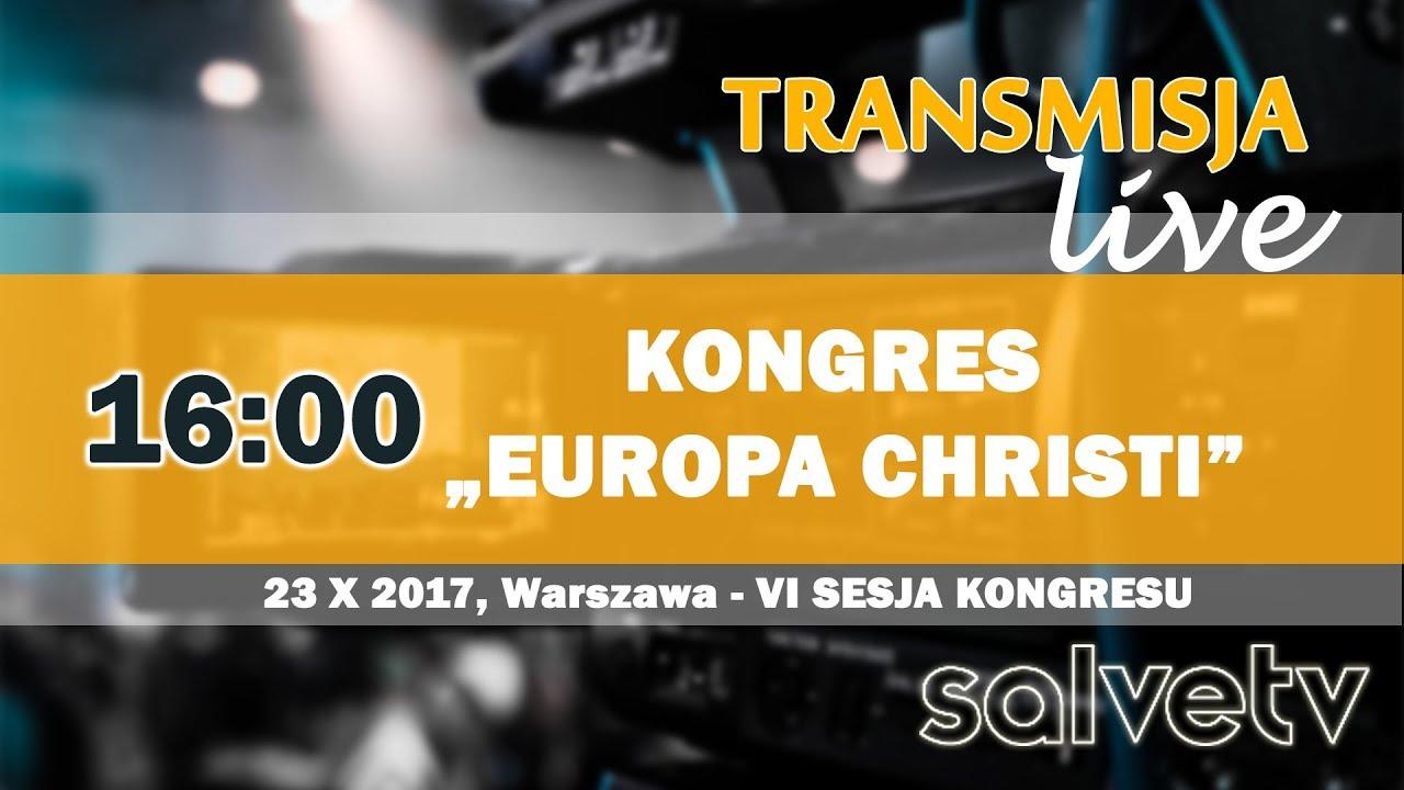 """16:00 – Kongres """"Europa Christi"""" – VI SESJA KONGRESU"""
