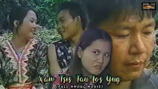 Xaiv Tsis Tau Los Yug | Full Hmong Movie