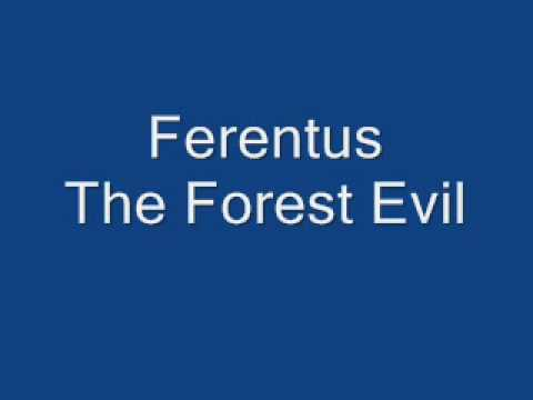 Ferentus The Forest Evil