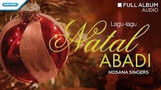 Video Natal Abadi - Hosana Singers (Audio full Album) download MP3, 3GP, MP4, WEBM, AVI, FLV Oktober 2018