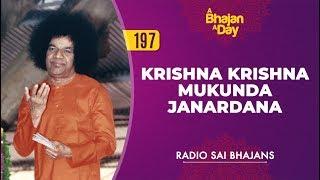 197 - Krishna Krishna Mukunda Janardana   Radio Sai Bhajans