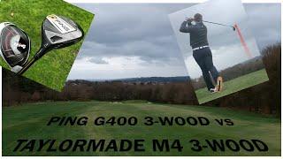 PING G400 3-WOOD vs TAYLORMADE M4 3-WOOD