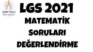 Lgs 2021 matematik soruları hakkında yorum ve değerlendirmeler