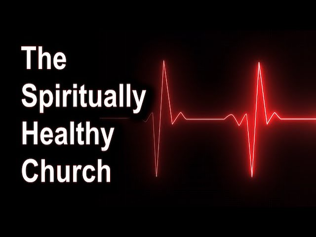 The Spiritually Healthy Church - 1 Timothy 5:17-25 – October 4th, 2020