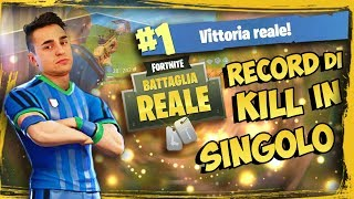 FORTNITE - RECORD DI KILL e VITTORIA REALE in singolo! Gameplay Fortnite Battle Royale Ita