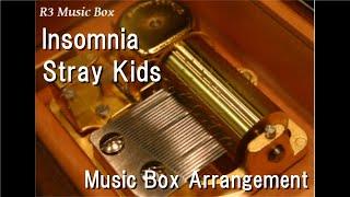 Insomnia/Stray Kids [Music Box]