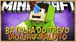 DRAGÃO MALDITO - BATALHA DO TREVO #2