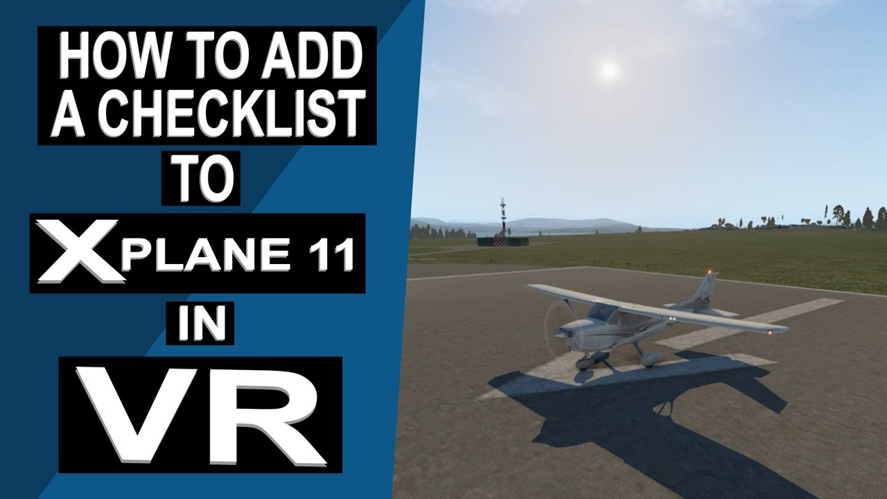How to Add a Checklist to X-Plane 11 in VR - VR Flight World