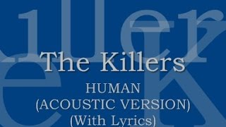 The Killers - Human (Acoustic) (With Lyrics)