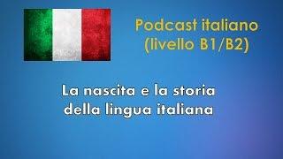 La nascita e la storia della lingua italiana  (Podcast italiano - Livello B1/B2)