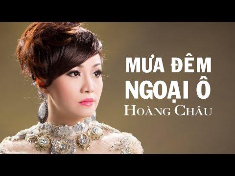 Mưa Đêm Ngoại Ô [ HD ] - Hoàng Châu