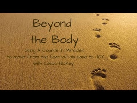 ACIM Online - Beyond The Body Episode 7 - LM Virtual - Living A Course In Miracles