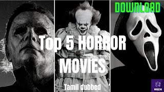 TOP 5  TAMIL DUBBED HORROR MOVIES | DOWNLOAD |playtamil dub |BY MOVIEZ4U TAMIZHA