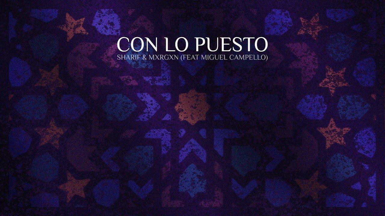 """SHARIF & MXRGXN (feat MIGUEL CAMPELLO) - """"CON LO PUESTO"""" - MALAS COMPAÑÍAS Vol. 2"""