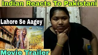 Indian Reacts To Pakistani Movie Trailer Lahore Se Aagey | Reaction RD