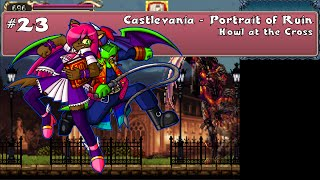 Castlevania - Portrait of Ruin: Part 23 - Howl at the Cross