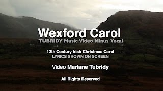 """Wexford Carol""  TUBRIDY MusicVideoMinusVocal"