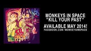 Monkeys In Space - Kill Your Past (Album Promo)