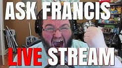Ask Francis Q and A - LIVE Recored!