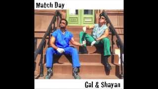 Gal & Shayan - Match Day