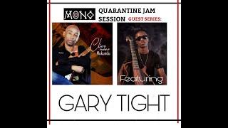 MONO MUKUNDU- QUARANTINE Jam featuring GARY TIGHT:TRIBUTE TO OLIVER MTUKUDZI