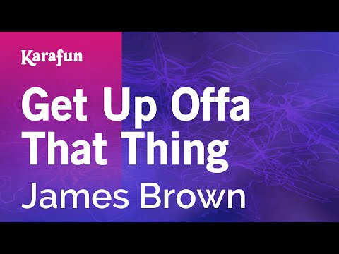 Karaoke Get Up Offa That Thing - James Brown *