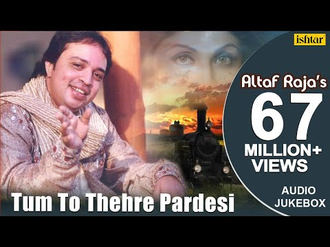 Tum To Thehre Pardesi  Altaf Raja  Best Hindi Romantic Songs  AUDIO JUKEBOX  Hindi Album Songs