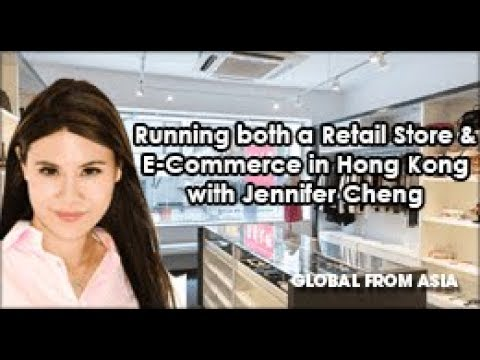 Running Retail & E-Commerce from Hong Kong with Jennifer Cheng