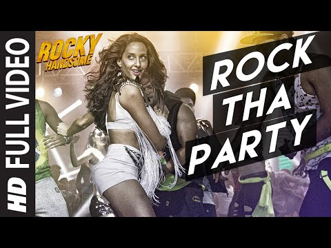 ROCK THA PARTY Full Video Song | ROCKY HANDSOME | John Abraham, Nora Fatehi | BOMBAY ROCKERS