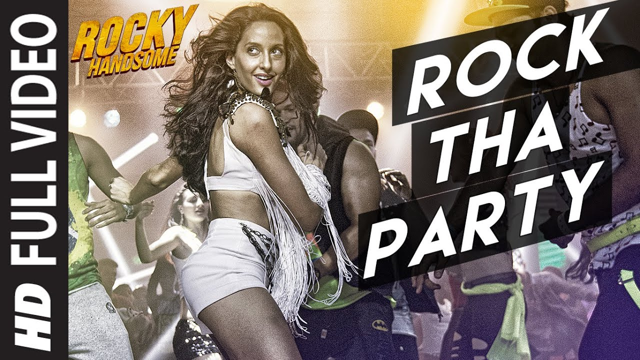 Download ROCK THA PARTY Full Video Song   ROCKY HANDSOME   John Abraham, Nora Fatehi   BOMBAY ROCKERS