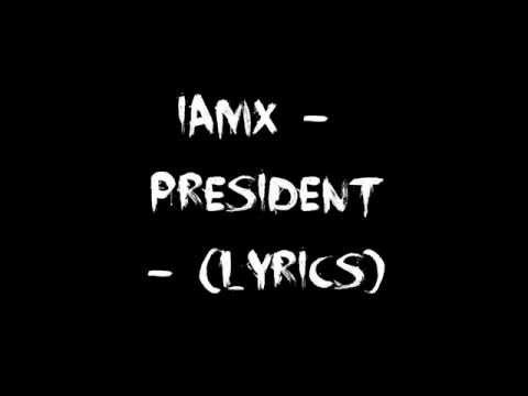 IAMX - President - (Lyrics)