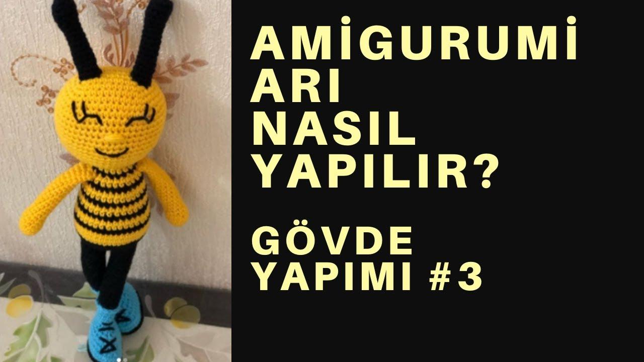 Amigurumi arı yapılışı bölüm #3 gövde yapımı #amigurumibee
