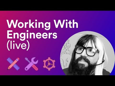 LIVE: Tips for designers on how to work with Engineers