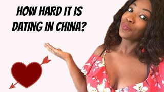 HOW HARD IS DATING IN CHINA ?
