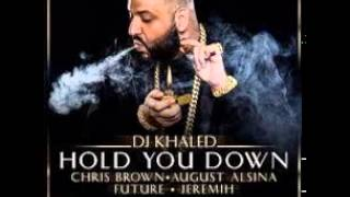 DJ Khaled   Hold You Down feat  Chris Brown, August Alsina Future & Jeremih Mp3