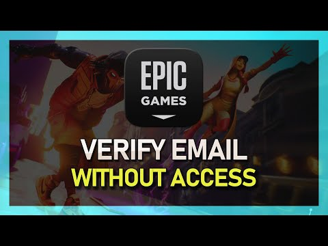 How To Verify Epic Games Email Without Email Access Or Received Email - Season X Proof