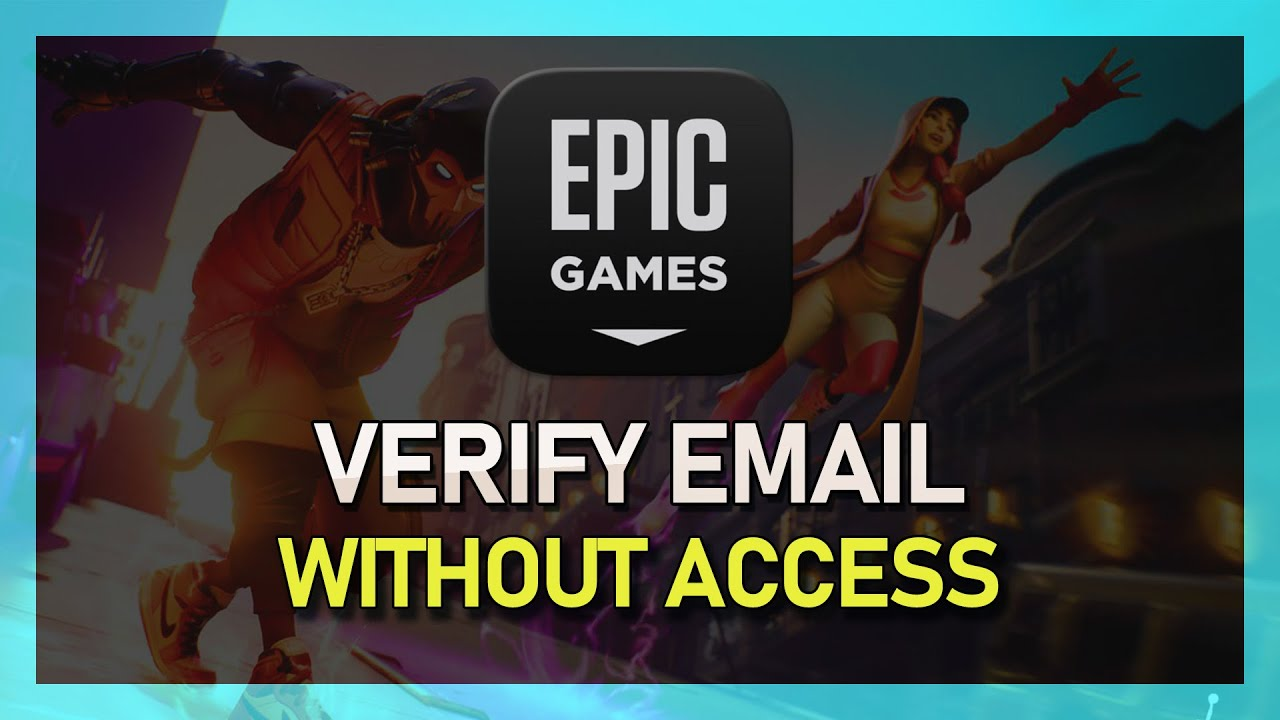 How to Verify Epic Games Email Without Email Access or ...