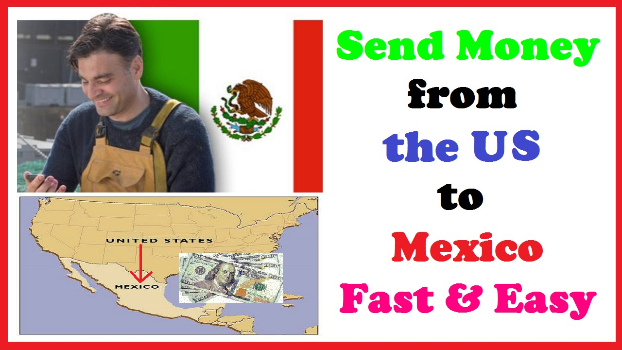 Send Money From The Us To Mexico Fast Easy