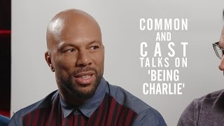 common and cast on being charlie